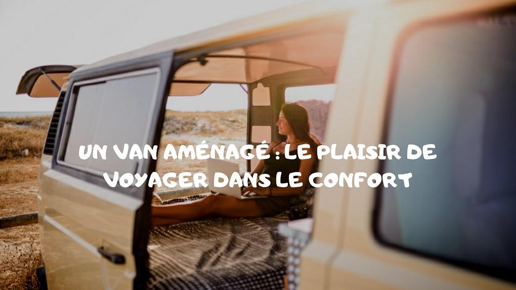Un van aménagé: L'espace de vie parfait pour les voyages!