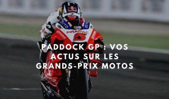 Paddock GP: Le numéro 1 de l'actualité MotoGP